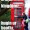 iz in yur kingdomz